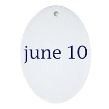 June 10 Ornament (Oval)