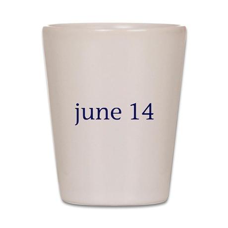 June 14 Shot Glass