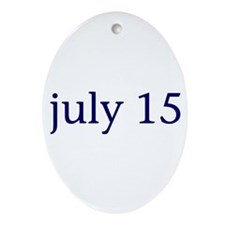 July 15 Ornament (Oval)