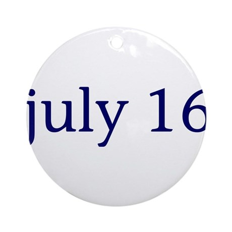 July 16 Ornament (Round)