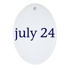 July 24 Ornament (Oval)