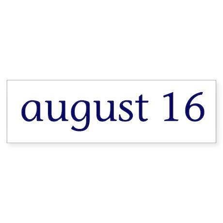 August 16 Sticker (Bumper)