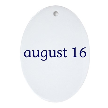 August 16 Ornament (Oval)