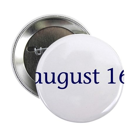 """August 16 2.25"""" Button (10 pack)"""