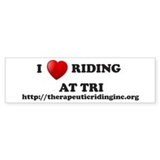 I love Riding at TRI Bumper Sticker