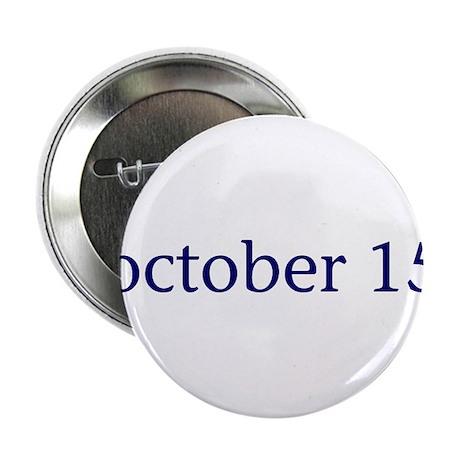 """October 15 2.25"""" Button"""