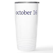 October 16 Travel Mug