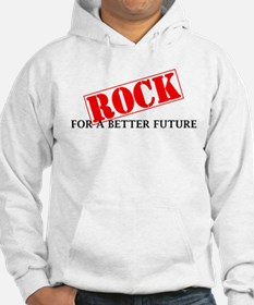 Rock For A Better Future Hoodie