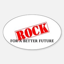 Rock For A Better Future Sticker (Oval)