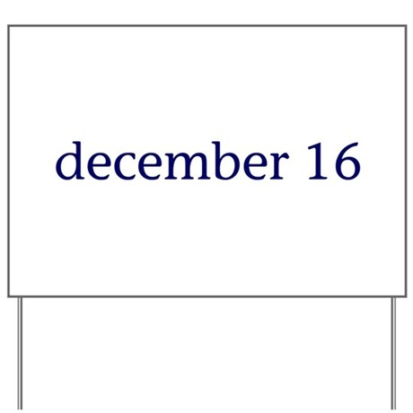December 16 Yard Sign