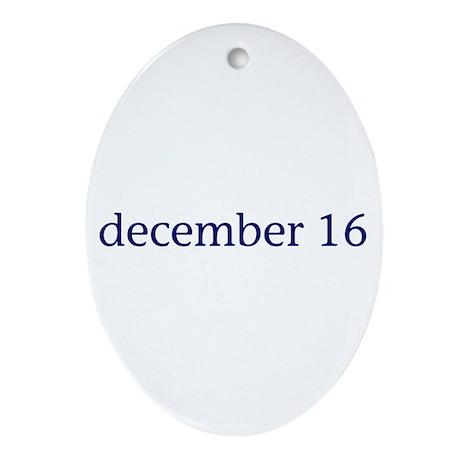 December 16 Ornament (Oval)