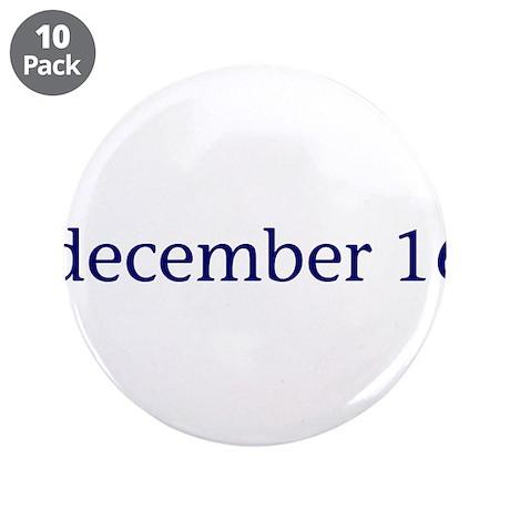 """December 16 3.5"""" Button (10 pack)"""