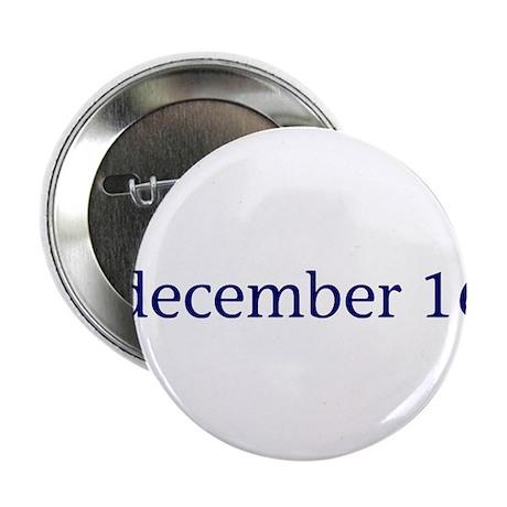 """December 16 2.25"""" Button (10 pack)"""