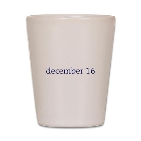 December 16 Shot Glass