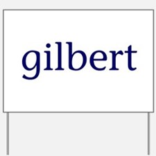 Gilbert Yard Sign