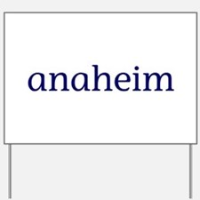 Anaheim Yard Sign