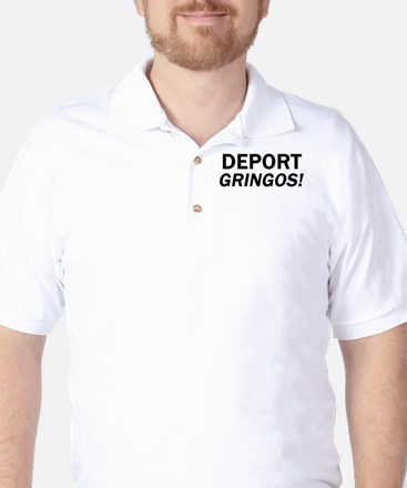 Deport Gringos Golf Shirt