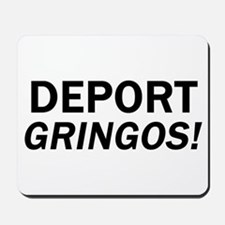Deport Gringos Mousepad