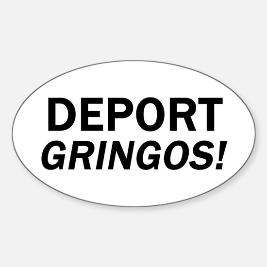 Deport Gringos Oval Decal
