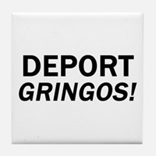 Deport Gringos Tile Coaster