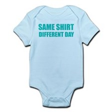 Same shirt different day Infant Bodysuit
