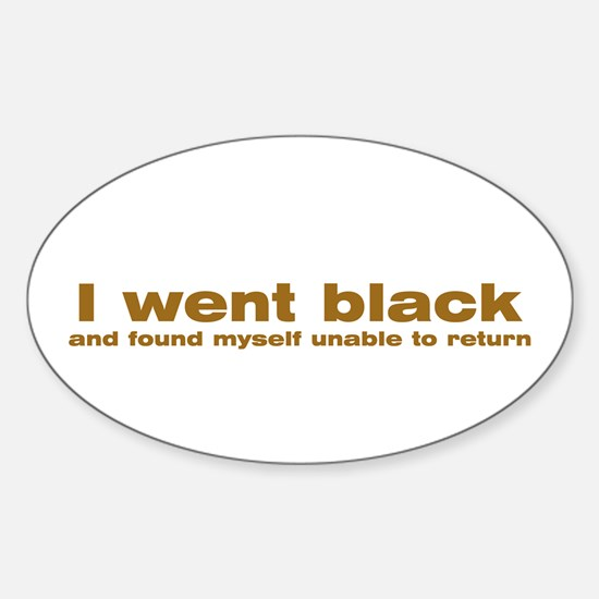 I went black Oval Decal