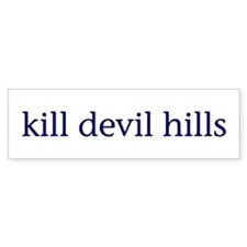 Kill Devil Hills Bumper Sticker