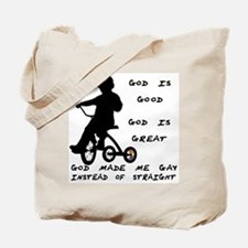 God Made Me Gay (Tricycle)  Tote Bag