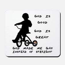 God Made Me Gay (Tricycle)  Mousepad