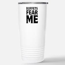 Buffets Fear Me Eat Fat Stainless Steel Travel Mug