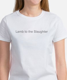 Lamb to the slaughter Women's T-Shirt