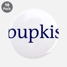 """Bupkis 3.5"""" Button (10 pack)"""