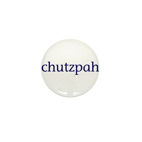 Chutzpah Mini Button