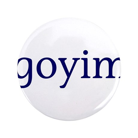 "Goyim 3.5"" Button"