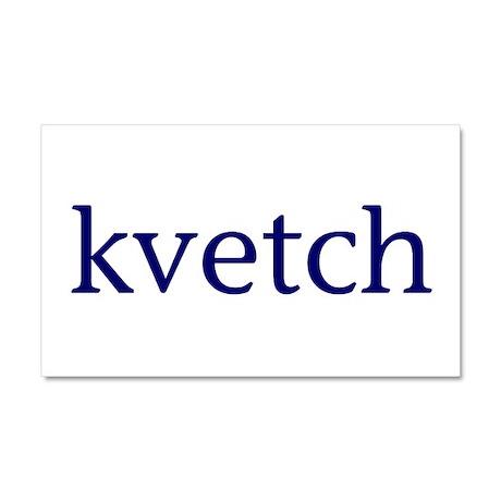 Kvetch Car Magnet 20 x 12