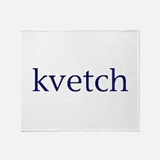 Kvetch Throw Blanket