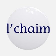 l'chaim Ornament (Round)