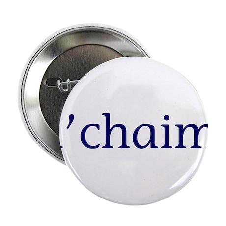 """l'chaim 2.25"""" Button (10 pack)"""