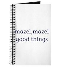 Mazel, mazel good things Journal