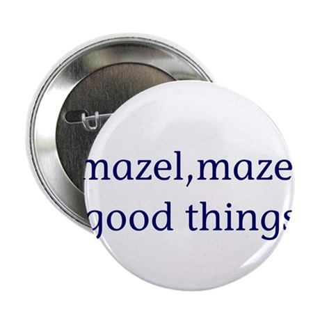 "Mazel, mazel good things 2.25"" Button (10 pack)"