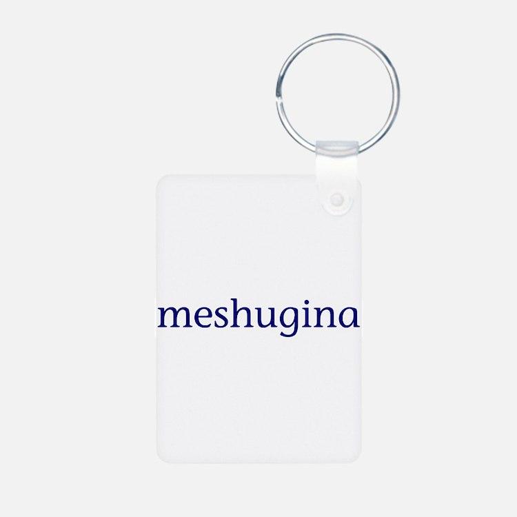Meshugina Keychains