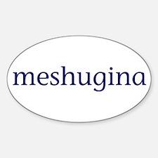 Meshugina Sticker (Oval)
