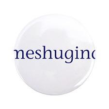 """Meshugina 3.5"""" Button"""