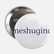 "Meshugina 2.25"" Button (10 pack)"
