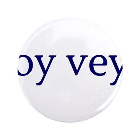 "Oy Vey 3.5"" Button"