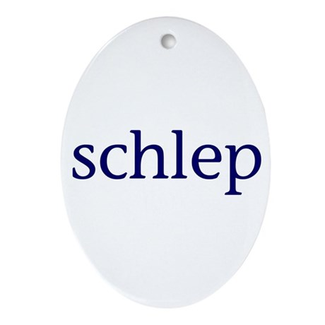 Schlep Ornament (Oval)