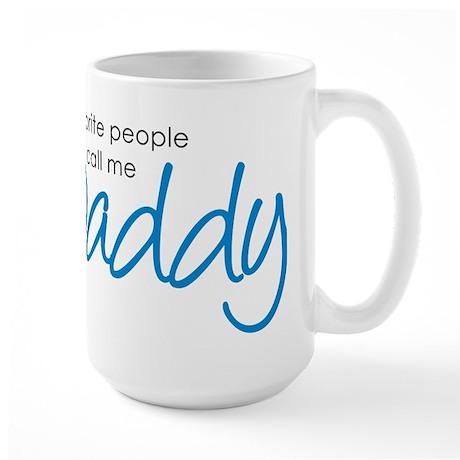 Favorite People Call Me Daddy Large Mug