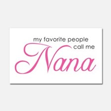 Favorite People Call Me Nana Car Magnet 20 x 12