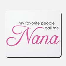 Favorite People Call Me Nana Mousepad