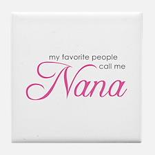 Favorite People Call Me Nana Tile Coaster